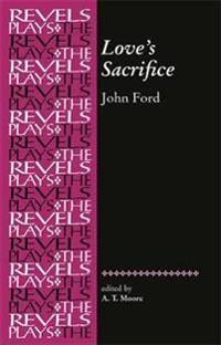 Love'S Sacrifice by John Ford
