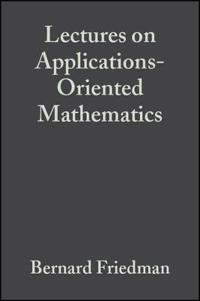 Lectures on Applications-Oriented Mathematics