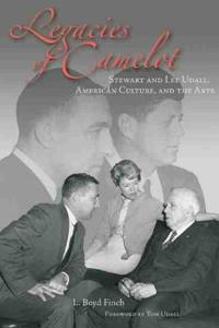 Legacies of Camelot: Stewart and Lee Udall, American Culture, and the Arts