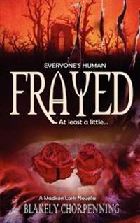 Frayed: A Madison Lark Novella