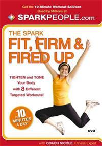 The Spark DVD: Fit, Firm, and Fired Up in 10 Minutes a Day