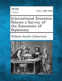 International Economic Policies a Survey of the Economics of Diplomacy