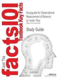 Outlines & Highlights for Observational Measurement of Behavior by Paul Yoder