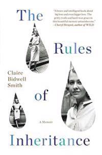 The Rules of Inheritance: A Memoir
