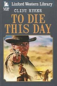 To Die This Day