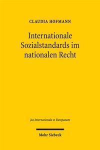 Internationale Sozialstandards Im Nationalen Recht: Eine Untersuchung Am Beispiel Des Systems Sozialer Sicherheit in Sudafrika