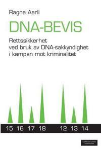 DNA-bevis : rettssikkerhet ved bruk av DNA-sakkyndighet i kampen mot kriminalitet - Ragna Aarli   Ridgeroadrun.org