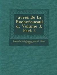 Uvres de La Rochefoucauld, Volume 3, Part 2