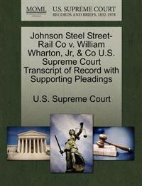Johnson Steel Street-Rail Co V. William Wharton, JR, & Co U.S. Supreme Court Transcript of Record with Supporting Pleadings