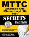 Mttc Language Arts (Elementary) (90) Test Secrets: Mttc Exam Review for the Michigan Test for Teacher Certification