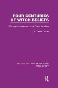 Four Centuries of Witch-Beliefs
