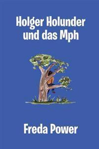 Holger Holunder Und Das MPH