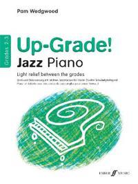 Up-Grade! Jazz Piano Grades 2-3