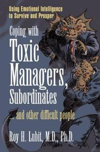 Coping With Toxic Managers, Subordinates