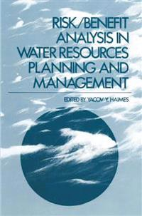 Risk, Benefit Analysis in Water Resources Planning and Management