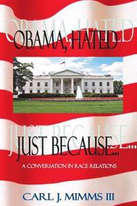 Obama, Hated Just Because..: A Conversation in Race Relations