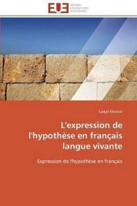 L'Expression de l'Hypoth�se En Fran�ais Langue Vivante