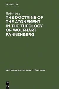 Doctrine of the Atonement in the Theology of Wolfhart Pannenberg