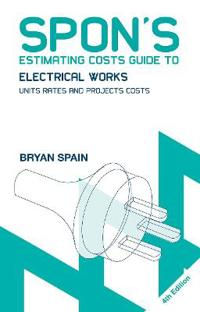 Spon's Estimating Costs Guide to Electrical Works: Unit Rates and Project Costs