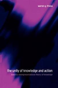 The Unity of Knowledge and Action
