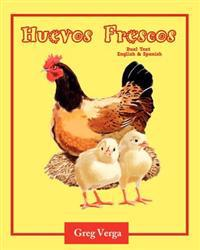 Huevos Frescos (Dual Text: Spanish and English): Dual Text: Spanish and English
