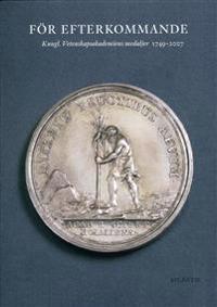 För efterkommande : Vetenskapsakademiens medaljer 1748-2003