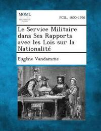Le Service Militaire Dans Ses Rapports Avec Les Lois Sur La Nationalite