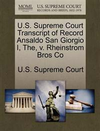 U.S. Supreme Court Transcript of Record Ansaldo San Giorgio I, The, V. Rheinstrom Bros Co