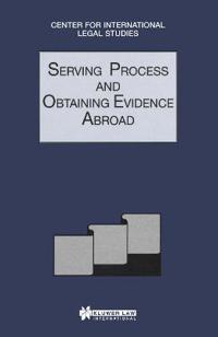 Serving Process and Obtaining Evidence Abroad