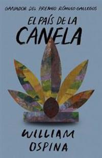 El Pais de la Canela = The Country of the Cinnamon