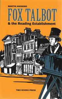Fox Talbot & the Reading Establishment