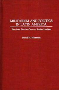 Militarism and Politics in Latin America