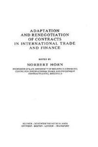 Adaptation and Renegotiation of Contracts in International Trade and Finance