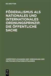 F deralismus ALS Nationales Und Internationales Ordnungsprinzip. Die  ffentliche Sache