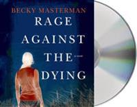 Rage Against the Dying: A Thriller