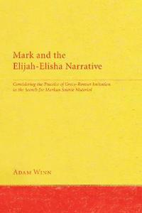 Mark and the Elijah-Elisha Narrative