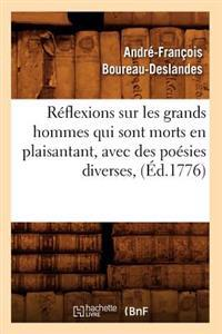 R�flexions Sur Les Grands Hommes Qui Sont Morts En Plaisantant, Avec Des Po�sies Diverses, (�d.1776)