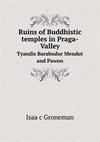 Ruins of Buddhistic Temples in Praga-Valley Tyandis Barabudur Mendut and Pawon