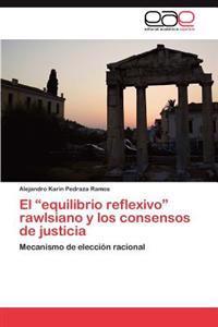 El Equilibrio Reflexivo Rawlsiano y Los Consensos de Justicia