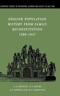 English Population History from Family Reconstitution 1580-1837