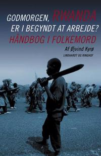 God morgen, Rwanda - er I begyndt at arbejde?