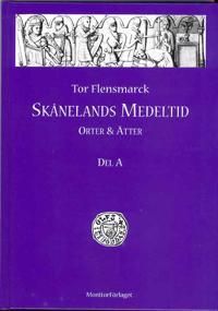 Skånelands medeltid : orter & ätter. D. A
