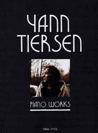 Yann Tiersen - Piano Works: 1994-2003
