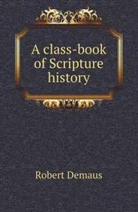 A Class-Book of Scripture History