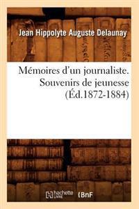 M�moires d'Un Journaliste. Souvenirs de Jeunesse (�d.1872-1884)