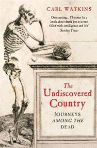 Undiscovered country - journeys among the dead