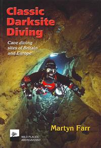 Classic darksite diving - cave diving sites of britain and europe