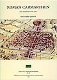 Excavations in Roman Carmarthen 1973-1993