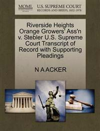 Riverside Heights Orange Growers' Ass'n V. Stebler U.S. Supreme Court Transcript of Record with Supporting Pleadings
