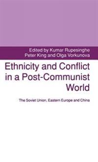 Ethnicity and Conflict in a Post-communist World